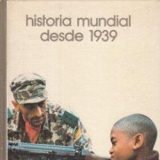 Libros: HISTORIA MUNDIAL DESDE 1939 - SALVAT, MANUEL (DIRECCIÓN). Lote 180082276