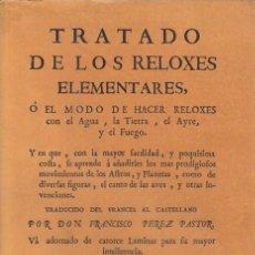Libros: TRATADO DE LOS RELOXES ELEMENTARES O EL MODO DE HACER RELOXES CON EL AGUA, LA TIERRA, EL AIRE Y... -. Lote 180082286