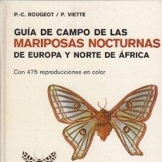 Libros: GUÍA DE CAMPO DE LAS MARIPOSAS NOCTURNAS DE EUROPA Y NORTE DE ÁFRICA - ROUGEOT, P. C.; VIETTE, P.. Lote 180082311