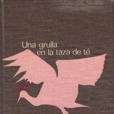 Libros: UNA GRULLA EN UNA TAZA DE TÉ - KAWABATA, YASUNARI. Lote 180082312