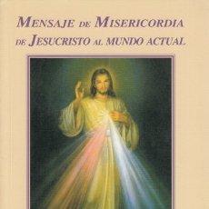 Libros: MENSAJE DE MISERICORDIA DE JESUCRISTO AL MUNDO ACTUAL - ESTRADA, ALBERTO. Lote 180082316