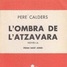 Libros: L'OMBRA DE L'ATZAVARA - CALDERS, PERE. Lote 180082326