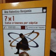 Libros: 7 X 1 SIETE CRÍMENES PER CÁPITA, ANA VALENTINA BENJAMIN, EDITORIAL LENGUA DE TRAPO. Lote 180093187