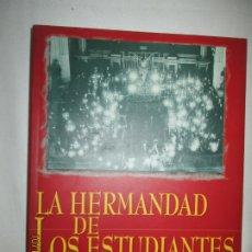 Libros: LA HERMANDAD DE LOS ESTUDIANTES - UNIVERSIDAD DE SEVILLA 1999. PRIMERA EDICIÓN. . Lote 180103195