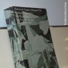 Libros: HISTORIA DE ESPAÑA ALFAGUARA VII LA REPUBLICA, LA ERA DE FRANCO - ALIANZA UNIVERSIDAD. Lote 180130020