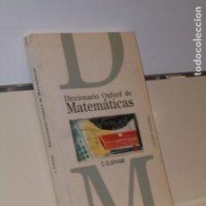 Libros: DICCIONARIO OXFORD DE MATEMATICAS C. CLAPHAM - CELESTE EDICIONES. Lote 180130386