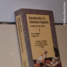 Libros: INTRODUCCION A LA LITERATURA ESPAÑOLA A TRAVES DE LOS TEXTOS I DE LOS ORIGENES AL SIGLO XVII. Lote 180130952