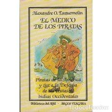 Libros: EL MÉDICO DE LOS PIRATAS - EXQUEMELIN, ALEXANDRE OLIVIER. Lote 180132186