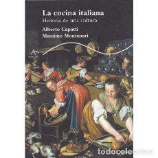 Libros: LA COCINA ITALIANA. HISTORIA DE UNA CULTURA - CAPATTI, ALBERTO/ MONTANARI, MASSIMO. Lote 180132206