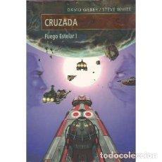Libros: CRUZADA. FUEGO ESTELAR I - WEBER, DAVID/ WHITE, STEVE. Lote 180132211