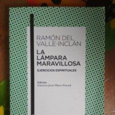 Libros: RAMÓN DEL VALLE-INCLÁN - LA LÁMPARA MARAVILLOSA: EJERCICIOS ESPIRITUALES. Lote 180171055