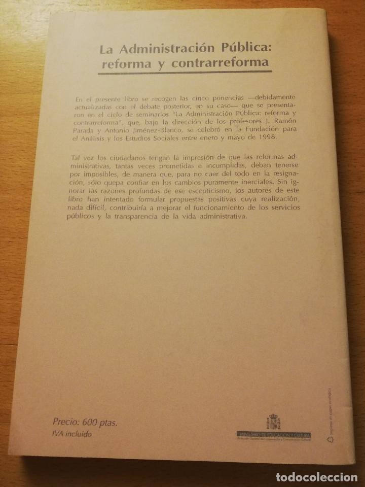 Libros: LA ADMINISTRACIÓN PÚBLICA: REFORMA Y CONTRARREFORMA (ANTONIO JIMÉNEZ - BLANCO / JOSÉ RAMÓN PARADA) - Foto 4 - 180174963