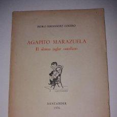 Libros: AGAPITO MARAZUELA, EL ULTIMO JUGLAR CASTELLANO, SANTANDER 1976. PEDRO FERNANDEZ COCERO.. Lote 180190666
