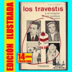 Libros: LOS TRAVESTIS Y EL ENIGMA DE LOS CAMBIOS DE SEXO - JACQUES LOUIS DELPAL - TROPOS - 1974 - ILUSTRADO. Lote 180195082