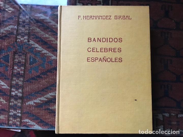 BANDIDOS CÉLEBRES ESPAÑOLES. SEGUNDA SERIE. FRANCISCO HERNÁNDEZ GIRBAL. BUEN ESTADO (Libros sin clasificar)