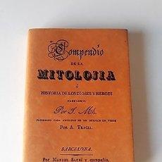 Libros: COMPENDIO DE LA MITOLOJÍA Ó HISTORIA DE LOS DIOSES Y HÉROES FABULOSOS. Lote 180274001