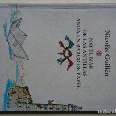 Libros: GUILLÉN, NICOLÁS.//POR EL MAR DE LAS ANTILLAS ANDA UN BARCO DE PAPEL. POEMAS PARA NIÑOS MAYORES DE E. Lote 180293796