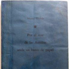 Libros: GUILLÉN, NICOLÁS.//POR EL MAR DE LAS ANTILLAS ANDA UN BARCO DE PAPEL. POEMAS PARA NIÑOS MAYORES DE E. Lote 180295142