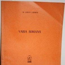 Libros: VARIA ROMANA - GARCÍA GARRIDO, MANUEL. Lote 105524406