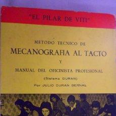 Libros: MÉTODO TÉCNICO DE MECANOGRAFÍA AL TACTO Y MANUAL DEL OFICINISTA PROFESIONAL. J. DURÁN BERNAL. Lote 180319538