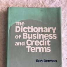 Libros: THE DICTIONARY OF BUSINESS AND CRÉDITO TERMES - BEN BERMAN. Lote 180324753