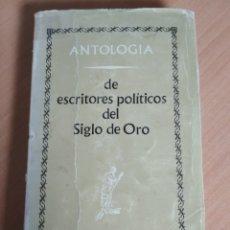 Libros: ANTOLOGÍA DE ESCRITORES POLÍTICOS DEL SIGLO DE ORO. Lote 180328210