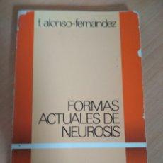 Libros: FRANCISCO ALONSO-FERNÁNDEZ - FORMAS ACTUALES DE NEUROSIS. Lote 180328802