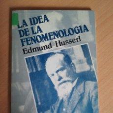Libros: EDMUND HUSSERL - LA IDEA DE LA FENOMENOLOGÍA. Lote 180329105
