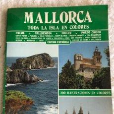 Libros: MALLORCA TODA LA ISLA EN COLORES - 200 ILUSTRACIONES. Lote 180332135