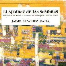 Libros: EL AJEDREZ DE LAS SOMBRAS. RECUENTO DE ALMAS. EL RELOJ DE TORRELISA. REY DE RATAS - SÁNCHEZ RATIA, J. Lote 180341017