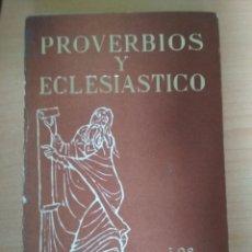 Libros: PROVERBIOS Y ECLESIASTICO - LOS LIBROS SAGRADOS. Lote 180345768