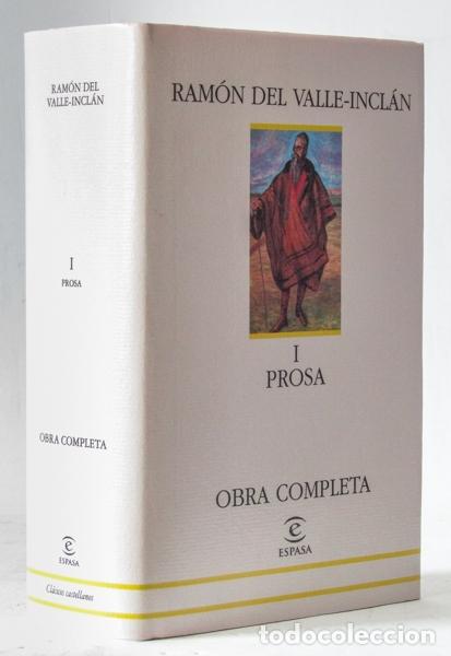 VALLE-INCLÁN, RAMÓN DEL: OBRA COMPLETA, I: PROSA (ESPASA CALPE) (CB) (Libros sin clasificar)