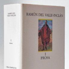 Libros: VALLE-INCLÁN, RAMÓN DEL: OBRA COMPLETA, I: PROSA (ESPASA CALPE) (CB). Lote 180345915