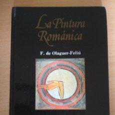 Libros: F. DE OLAGUER-FELIÚ - LA PINTURA ROMÁNTICA - HISTORIA VISUAL DEL ARTE. Lote 180345977