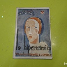Libros: LA NOVELA MUNDIAL, LA HIPERESTESICA, RAMÓN GÓMEZ DE LA SERNA. Lote 180386193