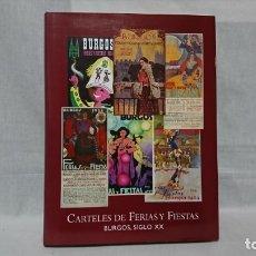 Libros: CARTELES DE FERIAS Y FIESTAS, BURGOS, SIGLO XX. Lote 180401153