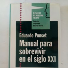 Libros: MANUAL PARA SOBREVIVIR EN EL SIGLO XXI - EDUARDO PUNSET. Lote 180410510