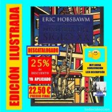 Libros: HISTORIA DEL SIGLO XX - ERIC HOBSBAWN - CRÍTICA - ILUSTRADO - 22.50 EUROS FINAL. Lote 180427347