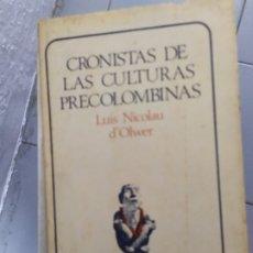 Libros: CRONISTAS DE LAS CULTURAS PRECOLOMBINAS LUIS NICOLAU DOLVER . Lote 180441807