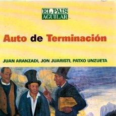 Libros: AUTO DE TERMINACIÓN - ARANZADI, JUAN/JUARISTI, JON/UNZUETA, PATXO. Lote 180442276