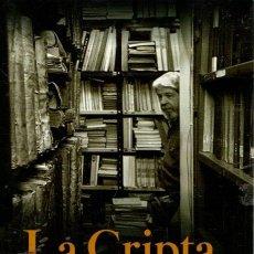 Libros: LA CRIPTA DE LOS LIBROS. LIBREROS DE VIEJO DE MADRID - BESAS, PETER. Lote 180442286
