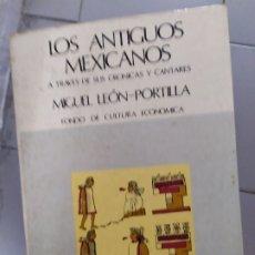 Libros: LOS ANTIGUOS MEXICANOS ATRAVES DE SUS CRONICAS Y SUS CANTOS M IGUEL LERNA PORTILLO. Lote 180443391