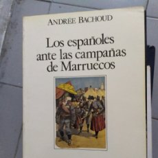 Libros: LOS ESPAÑAOLES ANTE LAS CAMPAÑAS DE MARRUECOS ANDRES BACGHOUD . Lote 180443606