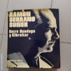 Libros: RAMON SERRANO SUÑER ENTRE HENDAYA Y GIBRALTAR . Lote 180444228