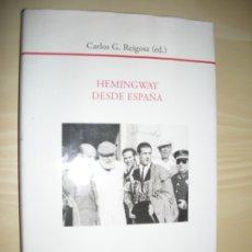 Libros: HEMINGWAY DESDE ESPAÑA - CARLOS G.REIGOSA. Lote 180444290