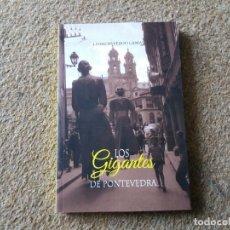 Libros: LOS GIGANTES DE PONTEVEDRA. LEONCIO FEIJOO LAMAS. UNA HISTORIA DE GIGANTES Y CABEZUDOS.. Lote 180444328