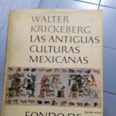 Libros: WALTER KRICKEBERG LAS ANTIGUAS CULTURAS MEXICANAS . Lote 180445360