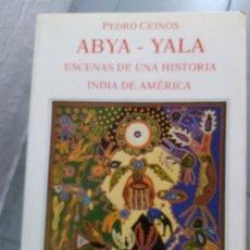 Libros: ABYA YALA ESCENAS DE UNA HISTORIA INDIA DE AMERICA. Lote 180445720