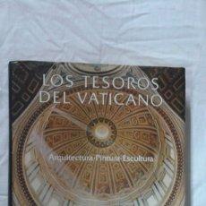 Libros: LOS TESOROS DEL VATICANO, ARQUITECTURA, PINTURA, ESCULTURA, EDICIONES GRIJALBO, BUEN ESTADO. Lote 180451372