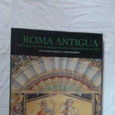 Libros: ROMA ANTIGUA, HISTORIA DE UNA CIVILIZACIÓN QUE CONQUISTO EL MUNDO, EDICIONES OPTIMA. Lote 180452997